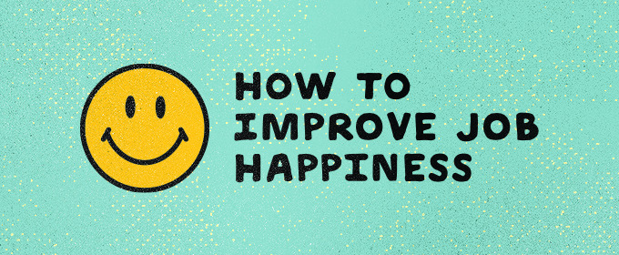 Improve Job Happiness